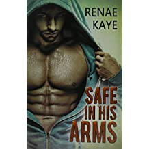Safe in His Arms by Renae Kaye (2014-11-28)