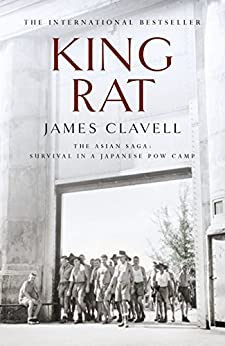 King Rat: The Fourth Novel of the Asian Saga by [Clavell, James]