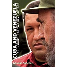 CUBA AND VENEZUELA : An Insight Into Two Revolutions