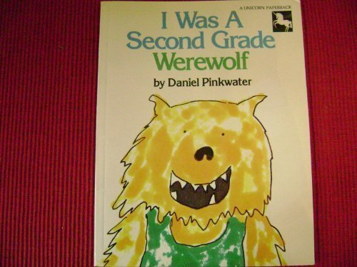 I Was a Second-Grade Werewolf: 2 by Daniel J. Pinkwater (1985-05-20)