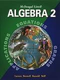 McDougal Littell Algebra 2: Applications, Equations, Graphs by Ron Larson (2004-12-23)
