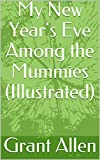 My New Year's Eve Among the Mummies (Illustrated)