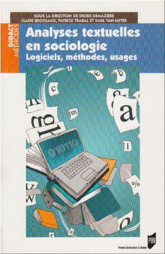 Analyses textuelles en sociologie : Logiciels, méthodes,