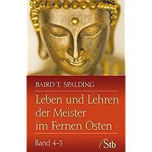Leben und Lehren der Meister im Fernen Osten- Leben und Lehren der Meister im Fernen Osten Band 4-5
