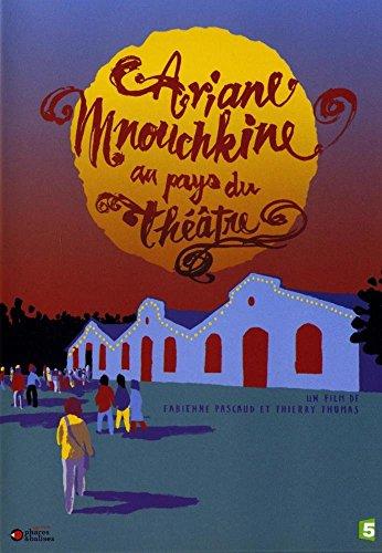Ariane Mouchkine au pays du théâtre