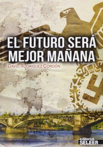 El Futuro Será Mejor Mañana