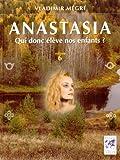 Anastasia, Tome 6 : Qui donc élève nos enfants ?