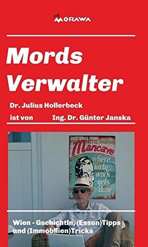 Mords Verwalter: Wien - Gschichtln, (Essen)Tipps und (Immobilien)Tricks