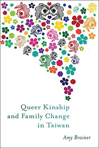Queer Kinship and Family Change in Taiwan (Families in Focus)