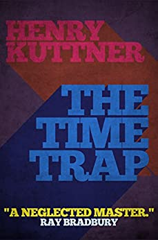 The Time Trap par [Kuttner, Henry]