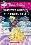 #6: Thea Stilton Mouseford Academy#16 The Royal Ball