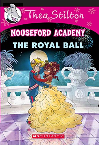 Thea Stilton Mouseford Academy#16 The Royal Ball