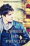 Lombra del principe  (Italian Edition)