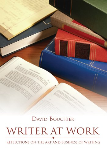 Writer at Work: Reflections on the Art and Business of Writing (English Edition) por David Bouchier