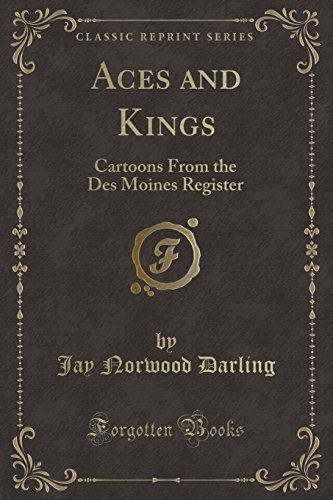 Aces and Kings: Cartoons From the Des Moines Register (Classic Reprint) (Des Moines Register)