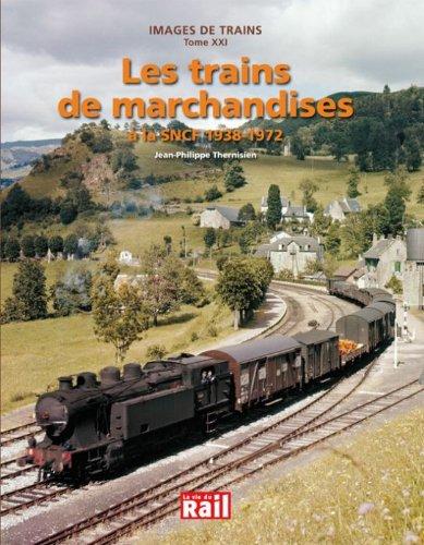 Les trains de marchandises à la SNCF 1938-1972