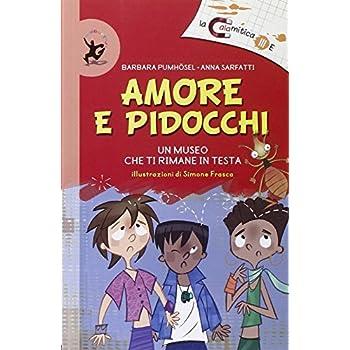 Amore E Pidocchi. Ediz. Illustrata
