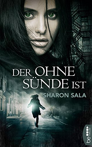 Der ohne Sünde ist (Packende Romantic Suspense der Bestsellerautorin Sharon Sala)