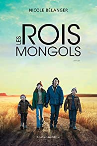 Les Rois mongols - Nicole Belanger