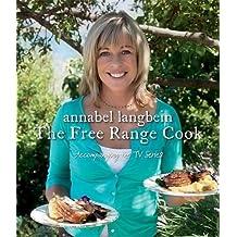 The Free Range Cook. Annabel Langbein