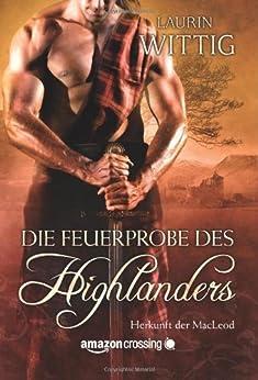 Die Feuerprobe des Highlanders (Herkunft der MacLeod 2) von [Wittig, Laurin]