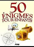 50 énigmes pour les enfants