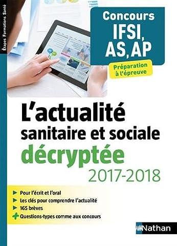 L'actualité sanitaire et sociale décryptée 2017/2018 - Concours IFSI, AS,