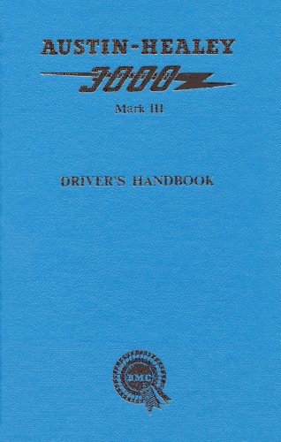 Austin-Healey 3000 Mk. III Driver's Handbook: Sports Convertible Series BJ8: Identification and General Data, Controls, Components, Maintenance (Owners Handbook) - 3000 Motor