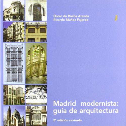 Madrid modernista: guía de arquitectura por Óscar da Rocha Aranda
