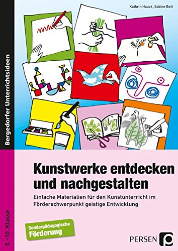Kunstwerke entdecken und nachgestalten: Einfache Materialien für den Kunstunterricht im Förderschwerpunkt geistige Entwicklung (5. bis 10. Klasse) (', Kunstwerk)