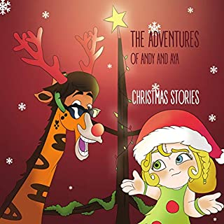 Christmas Stories: The Adventures of Andy and Aya
