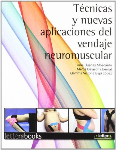 Tecnicas y nuevas aplicaciones del vendaje neuromuscular por Lirios Dueñas Moscardo