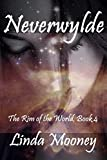 Neverwylde (The Rim of the World Book 4)