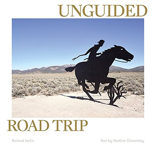 Roland Iselin  Unguided Road Trip /Anglais/Allemand