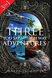 Three You Say Which Way Adventures