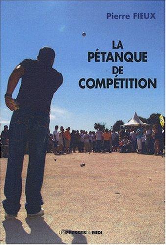 La pétanque de compétition par Pierre Fieux