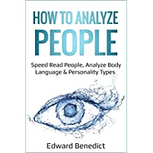How To Analyze People: Speed Read People, Analyze Body Language & Personality Types (English Edition)