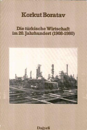 Die türkische Wirtschaft im 20. Jahrhundert. (1908 - 1980).