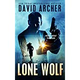 Thriller: Lone Wolf - An Action Thriller Novel (A Noah Wolf Novel, Thriller, Action, Mystery Book 2) (English Edition)