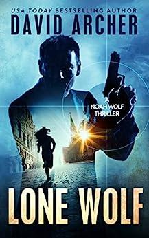 Lone Wolf - A Noah Wolf Thriller (English Edition)
