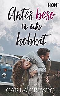 Antes beso a un hobbit par Carla Crespo