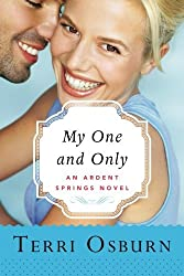 My One and Only (Ardent Springs) by Terri Osburn (2016-05-17)