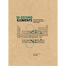 30-Second Elements: The 50 Most Significant Elements, Each Explained in Half a Minute by Scerri, Eric (2013) Gebundene Ausgabe