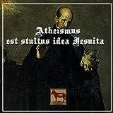 Iesuitae Creavit Augue Atheismus