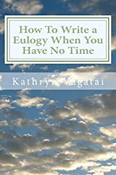 How To Write a Eulogy When You Have No Time (English Edition)
