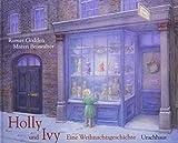 Holly und Ivy: Eine Weihnachtsgeschichte