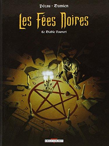 Les Fées noires, tome 1 : Le Diable Vauvert