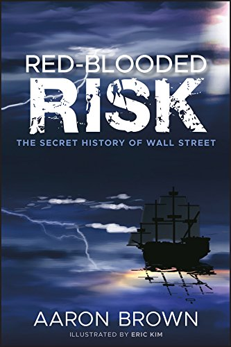 Red-Blooded Risk: The Secret History of Wall Street - Aaron Wall