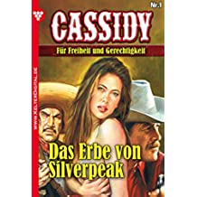 Cassidy 1 - Erotik Western: Das Erbe von Silverpeak (German Edition)