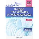 Biologie, microbiologie et hygiène appliquées en situations professionnelles CAP coiffure : Livre du professeur